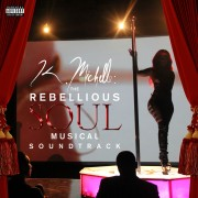 K. Michelle: The Rebellious Soul Musical Soundtrack Digital Album