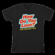 How Do You Love? Black T-shirt